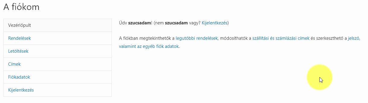 Az alapértelmezett Fiókom oldal WooCommerce webáruháznál